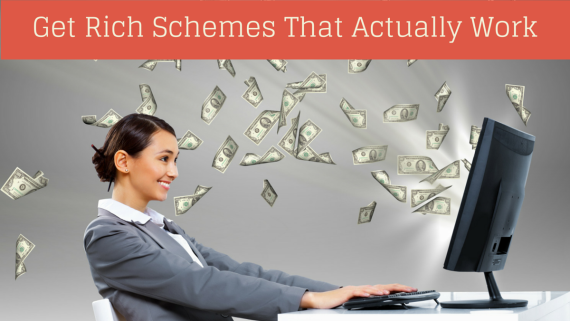 Get Rich Schemes That Actually Work
